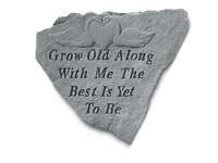 Garden Stone - Grow old along with me....