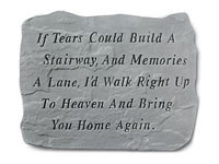 Garden Stone - If tears could build a stairway ...