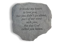 Garden Stone - It broke my heart to lose you...