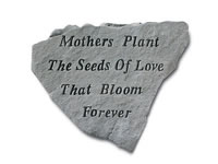 Garden Stone - Mothers plant the seeds of love...